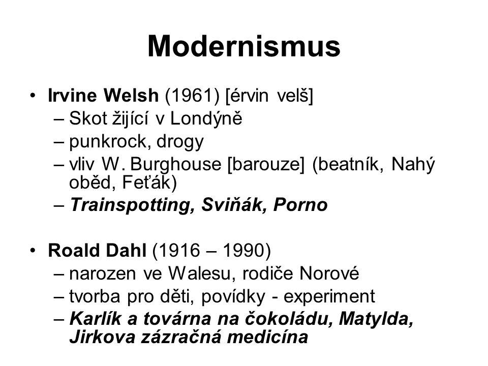 Modernismus Irvine Welsh (1961) [érvin velš] Skot žijící v Londýně